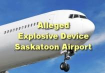 Explosive Device Saskatoon Airport