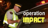 Operation Impact, a national traffic operation that targets the most dangerous driving practices: impaired driving, seatbelt violations, speeding and distracted driving.