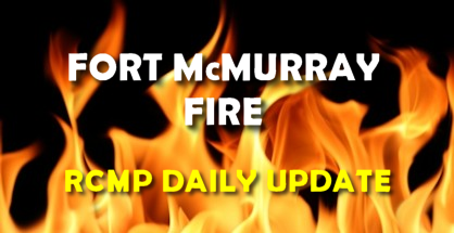 FORT MCMURRAY FIRE UPDATE RCMP